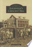 Louisville S Crescent Hill