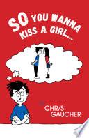 So You Wanna Kiss a Girl