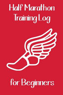 Half Marathon Training Log for Beginners
