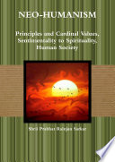 Neo Humanism  Principles and Cardinal Values  Sentimentality to Spirituality  Human Society
