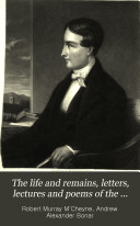 The Life and Remains  Letters  Lectures and Poems of the Rev  Robert Murray McCheyne