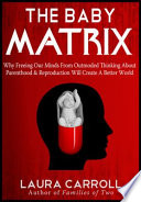"""""""The Baby Matrix"""" by Laura Carroll"""