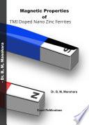 Magnetic Properties of TMI Doped Nano Zinc Ferrites