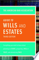 The American Bar Association Guide to Wills & Estates