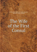 The Wife of the First Consul [Pdf/ePub] eBook