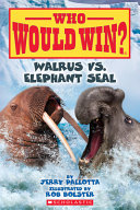 Walrus Vs. Elephant Seal (Who Would Win?), Volume 25