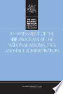 An Assessment of the SBIR Program at the National Aeronautics and Space Administration Book