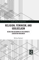 Religion, Feminism, and Idoloclasm Pdf/ePub eBook
