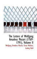 The Letters of Wolfgang Amadeus Mozart (1769-1791), Volume II