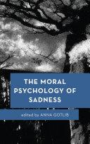 The Moral Psychology of Sadness
