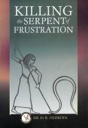 Killing the Serpent of Frustration