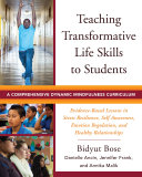 Teaching Transformative Life Skills to Students: A Comprehensive Dynamic Mindfulness Curriculum Pdf/ePub eBook