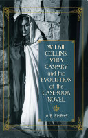 Wilkie Collins  Vera Caspary and the Evolution of the Casebook Novel