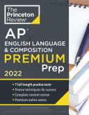 Princeton Review AP English Language and Composition Premium Prep 2022