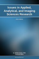 Issues in Applied, Analytical, and Imaging Sciences Research: 2011 Edition