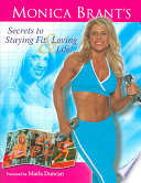 Monica Brant S Secrets To Staying Fit And Loving Life