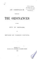 An Ordinances Comprising the Ordinances of the City of Newark as Revised Common Council