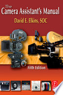 """The Camera Assistant's Manual"" by David E. Elkins"