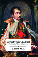 Unnatural Causes: The Death of Emperor Napoleon Pdf/ePub eBook