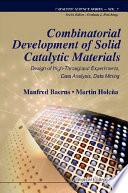 Combinatorial Development of Solid Catalytic Materials