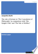 The role of fortune in    The Consolation of Philosophy    in comparison with    The Knight   s Tale    and    The Tale of Melibee