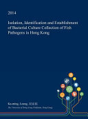 Isolation  Identification and Establishment of Bacterial Culture Collection of Fish Pathogens in Hong Kong