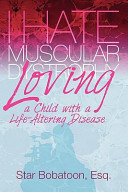 I Hate Muscular Dystrophy Loving a Child with a Life-Altering Disease Book Online