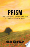 Free Download Prism, Seeing the World Through the Hearts of People with Special Needs Book