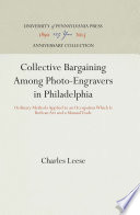 Collective Bargaining Among Photo-Engravers in Philadelphia