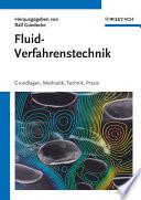 Fluidverfahrenstechnik  : Grundlagen, Methodik, Technik, Praxis