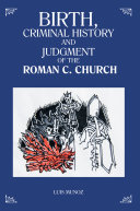 Birth, Criminal History and Judgment of the Roman C. Church