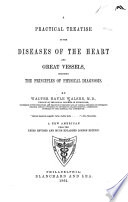 A Practical Treatise on the Diseases of the Heart and Great Vessels