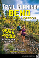 Trail Running Bend and Central Oregon