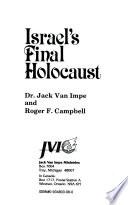 Israel's Final Holocaust