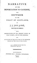 Narrative of the Deportation to Cayenne  and Shipwreck on the Coast of Scotland  of J  J  Job Aim