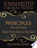 Principles Summarized For Busy People Life And Work Based On The Book By Ray Dalio Book PDF