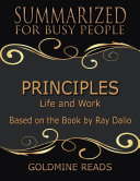 Principles - Summarized for Busy People: Life and Work: Based on the Book by Ray Dalio Book