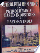Petroleum Refining And Petrochemical Based Industries In Eastern India  Book PDF
