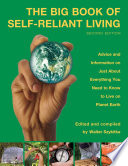 """Big Book of Self-Reliant Living: Advice And Information On Just About Everything You Need To Know To Live On Planet Earth"" by Walter Szykitka"