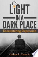 Light in a Dark Place - Encountering Depression