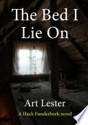 The Bed I Lie On  A Novel