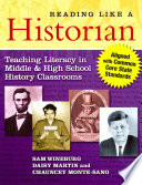Reading like a historian : teaching literacy in middle and high school history classrooms / Sam Wine