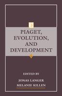 Piaget  Evolution  and Development