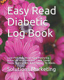 Easy Read Diabetic Log Book Large Print Daily Blood Sugar Monitoring Before And After Breakfast Lunch Dinner Snacks Bedtime With Notes Sectio