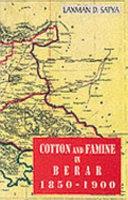 Cotton and Famine in Berar  1850 1900