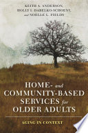 Home  and Community Based Services for Older Adults Book