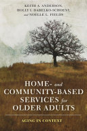 Home  and Community Based Services for Older Adults