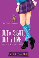 Gallagher Girls: Jauh di Mata, Terdesak Waktu (Out of Sight, Out of Time) Pdf/ePub eBook