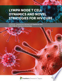 Lymph Node T Cell Dynamics and Novel Strategies for HIV Cure