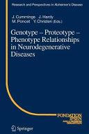 Genotype   Proteotype   Phenotype Relationships in Neurodegenerative Diseases